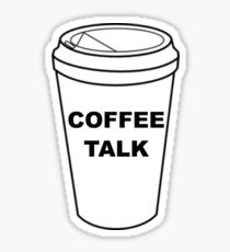 coffee talk Sticker