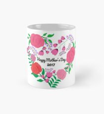 Happy Mother's Day 2017 Mug