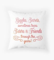 Sisters & Friends Throw Pillow