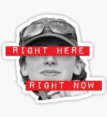 RIGHT HERE RIGHT NOW- Ann Sticker