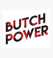 Butch Power Photographic Print