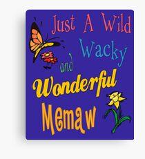 Wild Wacky Wonderful Memaw Gifts Canvas Print