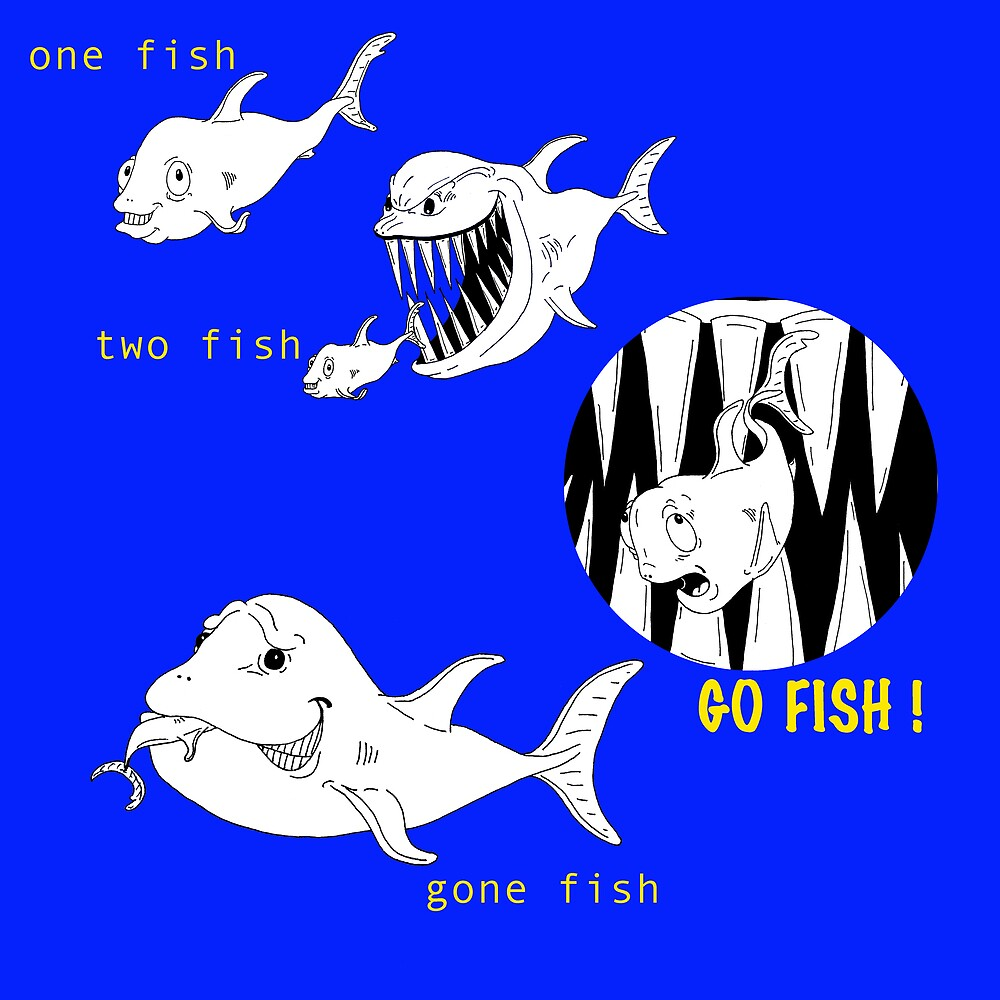 1 fish, 2 fish, go fish!, gone fish by kev howlett