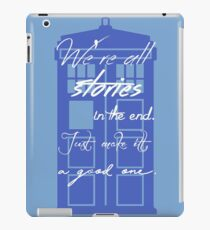 We're All Stories in the End... iPad Case/Skin