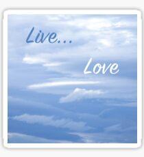 Live...Love Sticker