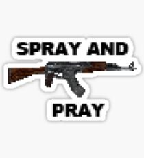 SPRAY AND PRAY Sticker