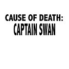 Cause of Death: CaptainSwan by CapnMarshmallow