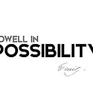 I dwell in possibility - emily dickinson by razvandrc