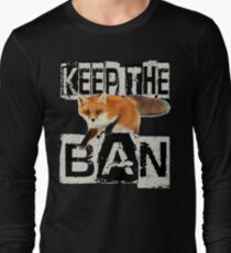 KEEP THE BAN Long Sleeve T-Shirt