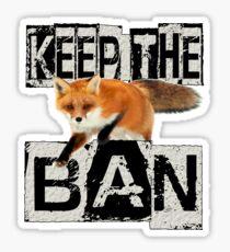 KEEP THE BAN Sticker