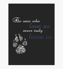 The ones who love us. Photographic Print