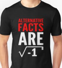 Alternative Facts are Irrational Unisex T-Shirt