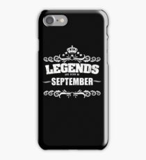 Legends Are Born In September - Birthday iPhone Case/Skin