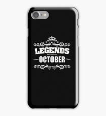 Legends Are Born In October - Birthday iPhone Case/Skin