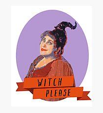 Witch Please- Hocus Pocus, Mary Sanderson Photographic Print