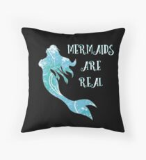 Mermaids Are Real Throw Pillow