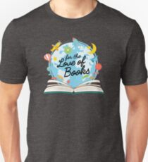For The Love Of Books Unisex T-Shirt