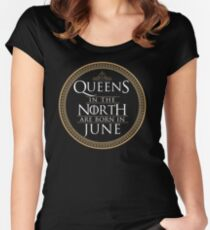 Queens in the North are Born in June Women's Fitted Scoop T-Shirt