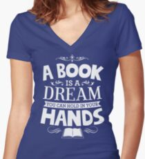 A Book Is A Dream You Can Hold In Your Hands Women's Fitted V-Neck T-Shirt