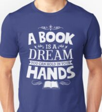 A Book Is A Dream You Can Hold In Your Hands Unisex T-Shirt