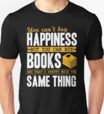 You Can't Buy Happiness Books And That's Pretty Much The Same Thing Unisex T-Shirt