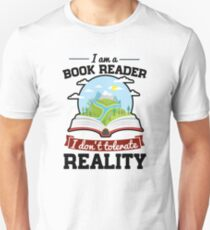 I Am A Book Reader I Don't Tolerate Reality Unisex T-Shirt