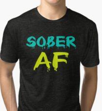 Sober AF - Sobriety Shirt Tri-blend T-Shirt