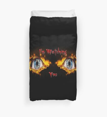 I'm Watching You Duvet Cover