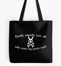 Death Awaits You All With Nasty, Big, Pointy Teeth Tote Bag