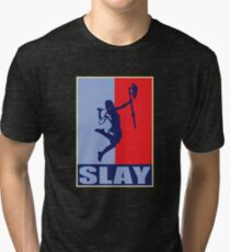 Slay! Tri-blend T-Shirt