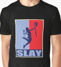 Slay! Graphic T-Shirt