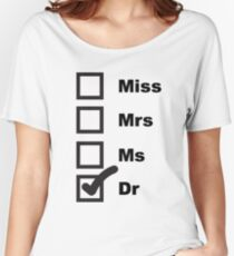 Miss, Mrs, Ms, Dr Women's Relaxed Fit T-Shirt