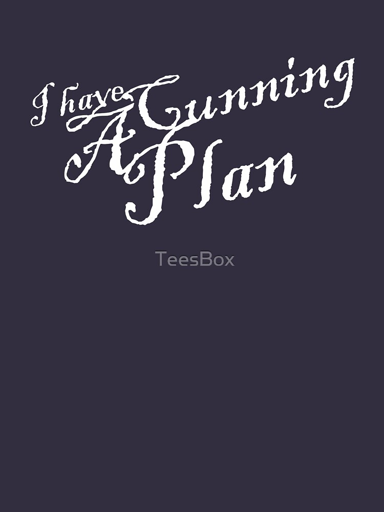 I Have a Cunning Plan by TeesBox