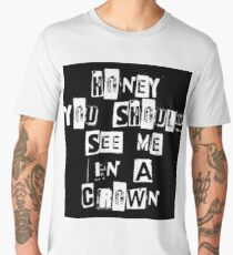 Honey You Should See Me In A Crown Men's Premium T-Shirt