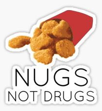 Nugs not drugs Sticker