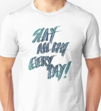 Slay All Day Everyday Unisex T-Shirt