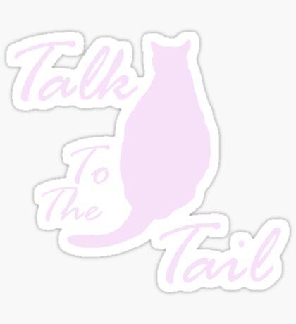 Talk To The Tail, dark shirts Sticker