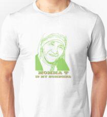 Momma T is my Homegirl Unisex T-Shirt