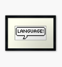 Language! Framed Print