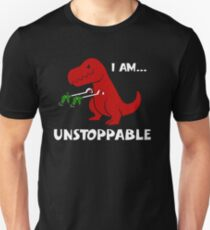 Dinosaur ,I Am Unstoppable fun T-Shirt