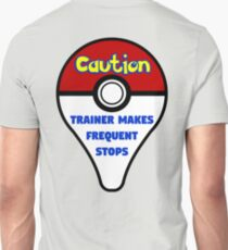 Trainer Makes Frequent Stops Unisex T-Shirt