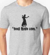 send more cops T-Shirt