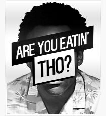 Childish Gambino- Are You Eatin' Tho? Poster