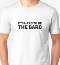 Hard to be the Bard Unisex T-Shirt