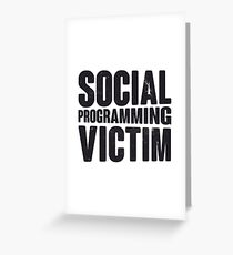 Social programming victim Greeting Card