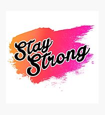 Stay Strong Typography 2 Photographic Print