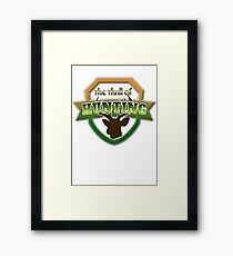 The Thrill of Hunting - Hunters Outdoorsman Wear Framed Print