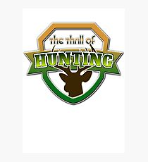 The Thrill of Hunting - Hunters Outdoorsman Wear Photographic Print