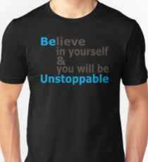 Be Unstoppable Unisex T-Shirt