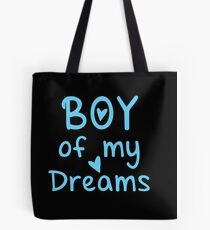 BOY of my Dreams Tote Bag